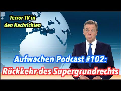 Rückkehr des Supergrundrechts: Terror-TV in den Nachrichten - Aufwachen Podcast #102