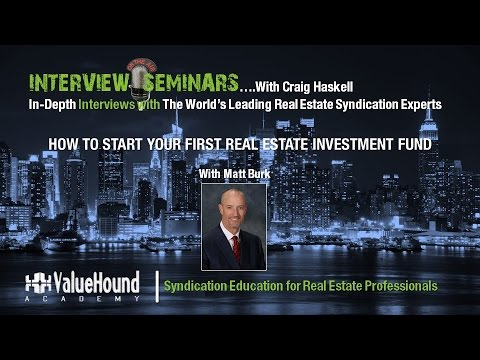 How to Start Your First Real Estate Fund Featuring Matt Burk, Fairway America