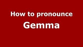 How to pronounce Gemma (Italian/Italy) - PronounceNames.com