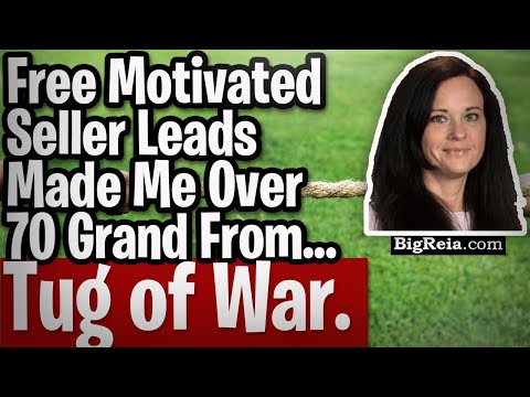 """""""How I made 70k from a game of Tug of War and I didn't even play."""" Motivated seller leads for FREE."""