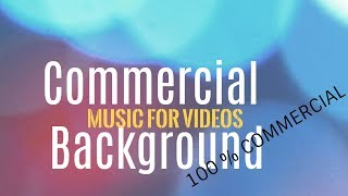 Commercial Royalty Free Music | Background Instrumental Music For Videos