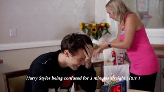 Harry Styles being confused for 3 minutes straight | PART 1