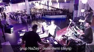 grup NaZey - demi demi (deyiş)