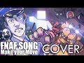 """Download FNAF """"Make Your Move"""" Cover - ULTIMATE CUSTOM NIGHT SONG - (Original by CG5 & Dawko)"""