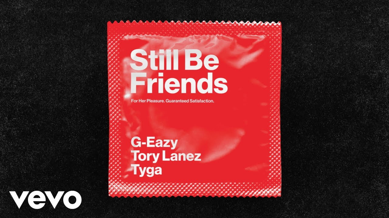 G-Eazy - Still Be Friends (Audio) ft. Tory Lanez, Tyga