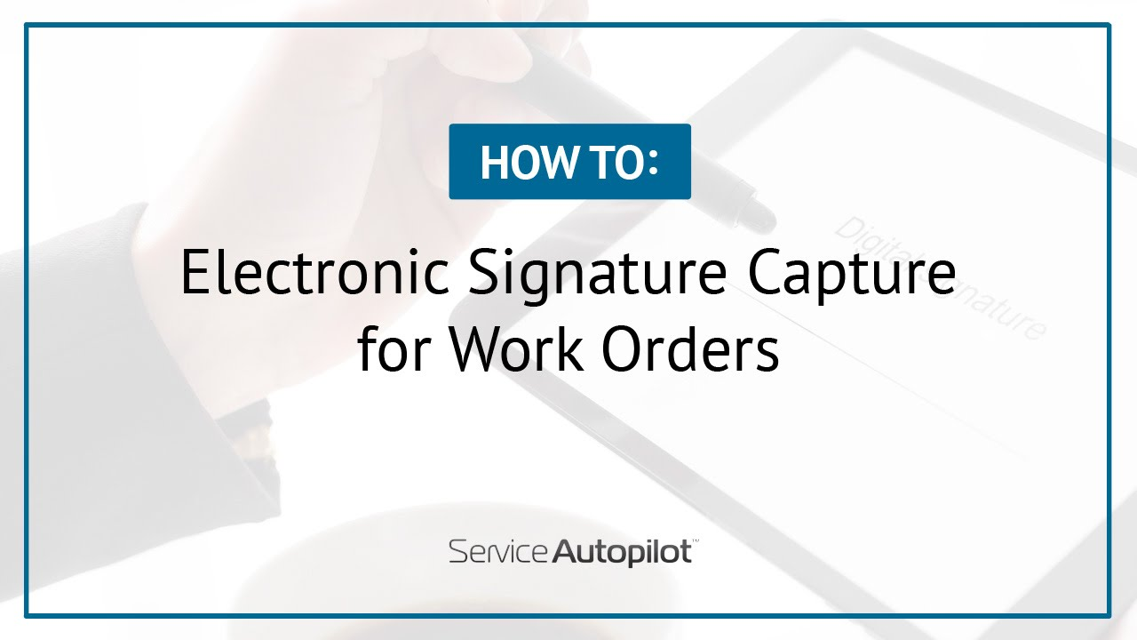 electronic work order signature capture how to youtube