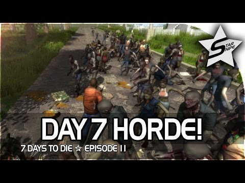 "7 Days to Die Xbox One Gameplay Part 11 - ""DAY 7 HORDE STRIKES"""