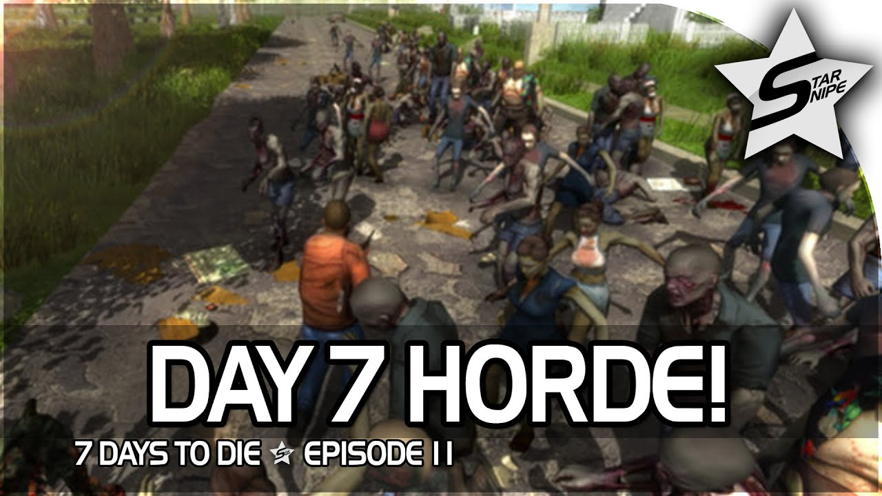 7 Days To Die Xbox One Gameplay Part 11 DAY 7 HORDE