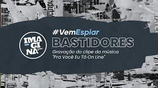 IMAGINAsamba - BASTIDORES - PRA VOCÊ EU TÔ ON LINE (EPSÓDIO 5)