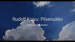 Satutuokio. Rudolf Koivu: Pilvenukko.
