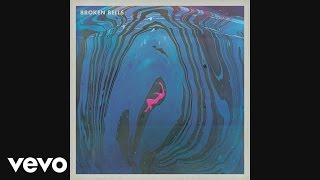 Broken Bells - It