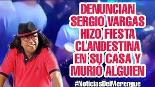DENUNCIAN SERGIO VARGAS HIZO FIESTA CLANDESTINA EN SU CASA Y MURIÓ ALGUIEN