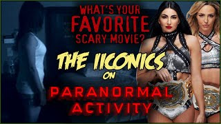 The IIconics on PARANORMAL ACTIVITY! | What's Your Favorite Scary Movie?