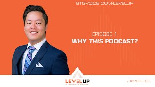 Level Up: Episode 1 - Why This Podcast?