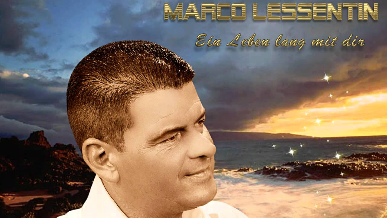 Marco Lessentin — Ein Leben lang mit dir (Hörprobe)