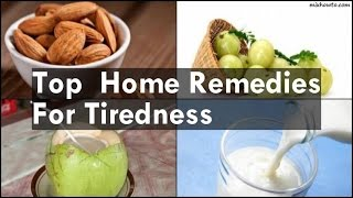Top Home Remedies For Tiredness