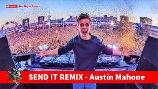 SEND IT REMIX - Austin Mahone | DJ Martin Garrix (Tik Tok Music)