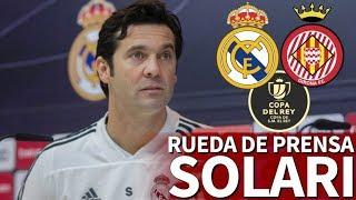 Real Madrid - Girona | Rueda de prensa previa de Solari | Diario AS