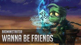 Badministrator - Wanna be Friends? (Amumu Tribute)