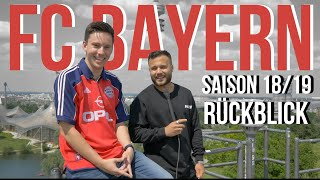 FC BAYERN MÜNCHEN SAISON 18/19 RÜCKBLICK mit Manu Thiele