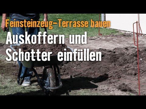 Feinsteinzeug Terrasse Bauen Kapitel 2 Auskoffern Schotter
