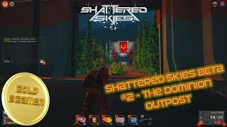Shattered Skies BETA #2 - The Dominion Outpost