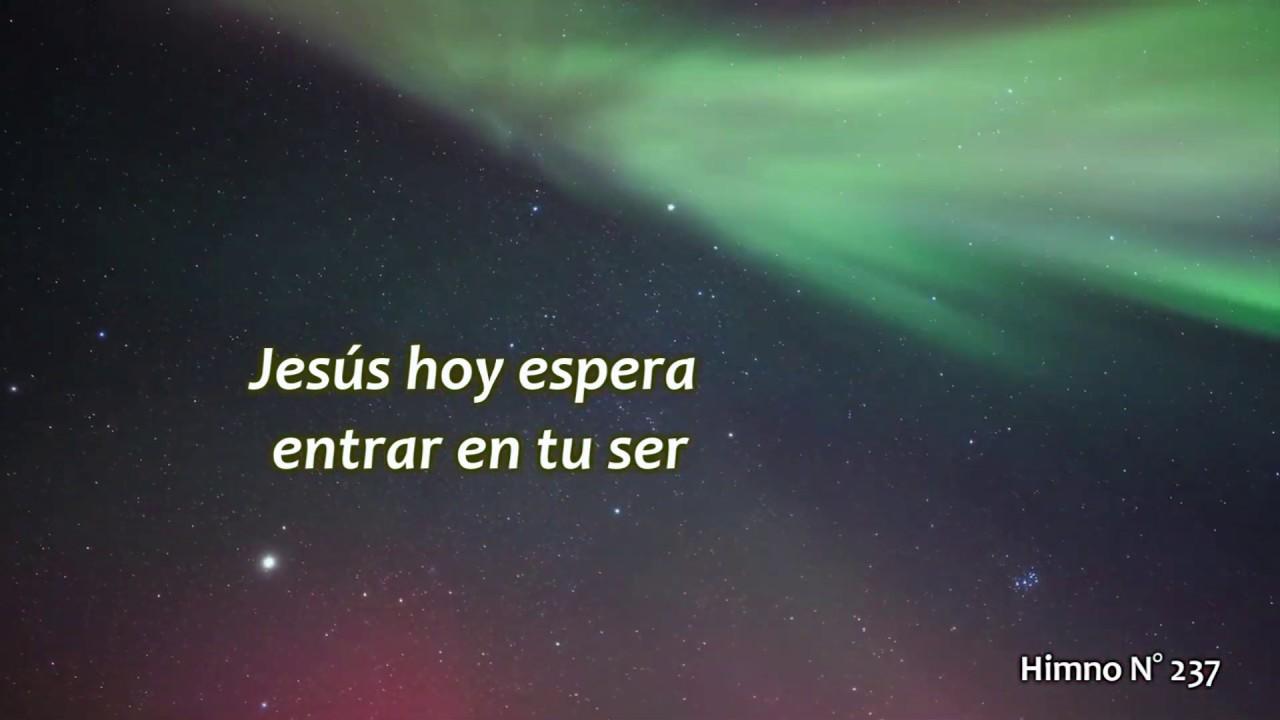 Himno No 237 - Jesus hoy espera entrar en tu ser