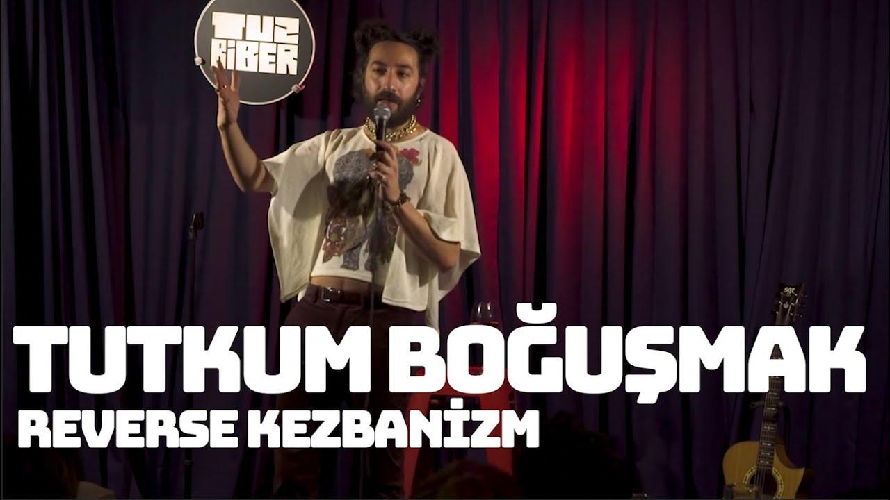 Tutkum Boğuşmak - Reverse Kezbanizm I TuzBiber Stand-Up