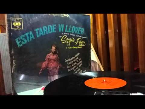 SERGIO PEREZ **** '' Esta Tarde Vi Llover '' 1967