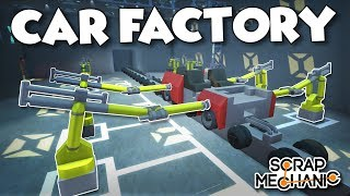 CAR FACTORY ASSEMBLY LINE! - Scrap Mechanic Creations! - Episode 157