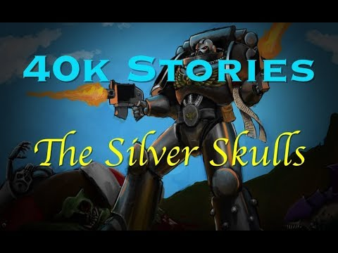 40k Stories: The Silver Skulls