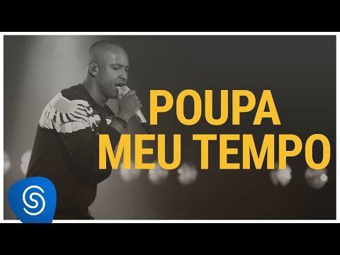 Thiaguinho - Poupa Meu Tempo (Só Vem!) [Vídeo Oficial]