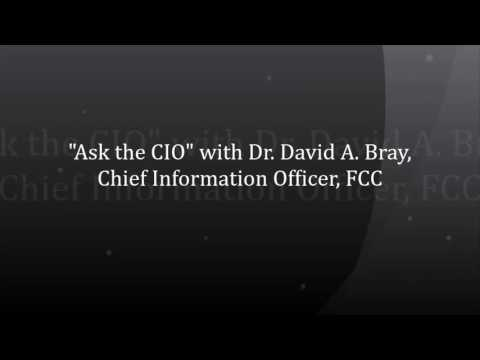 "2015 ""Ask the CIO"" with Dr. David A. Bray, Chief Information Officer, FCC"