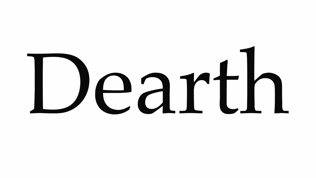How To Pronounce Dearth