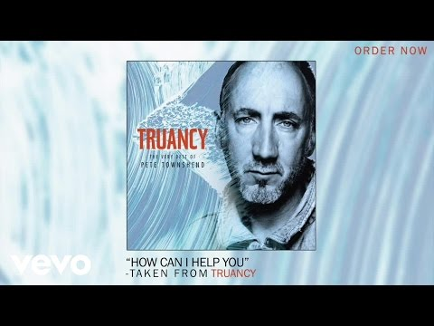 Pete Townshend - How Can I Help You Thumbnail image