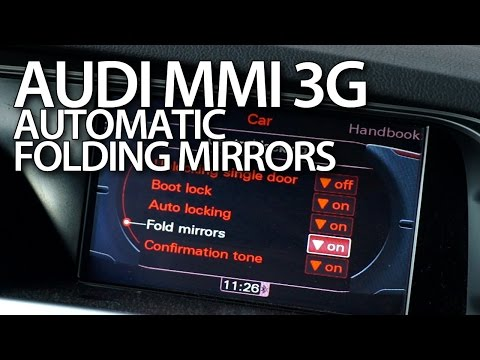How to enable automatic folding mirrors in Audi MMI 3G (A1 A4 A5 A6 A7 A8 Q3 Q5 Q7)