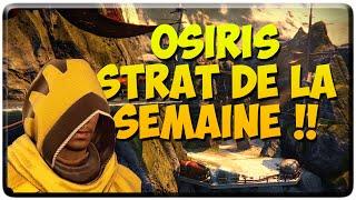 [DESTINY] Osiris : Repaire des Voleurs - Strat de la semaine !