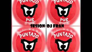 Sesion Dj Fran - Remember Pub Puntazo