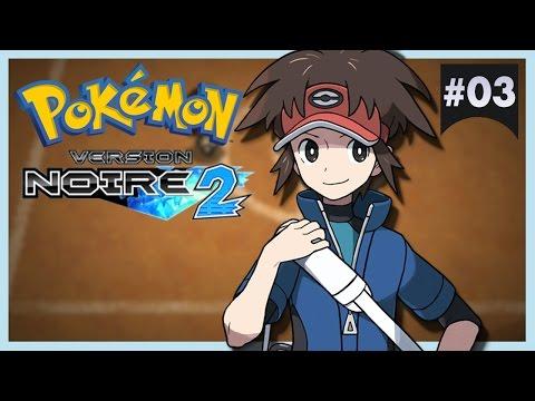 Pokémon Version Noire 2 #03 : 1ER BADGE !