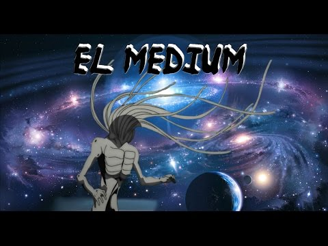 Los mas poderosos del Anime - El Medium