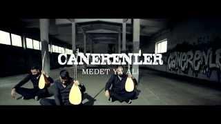 CANERENLER - MEDET YA ALi Yeni Klip 2014 (Melek Albümünden)