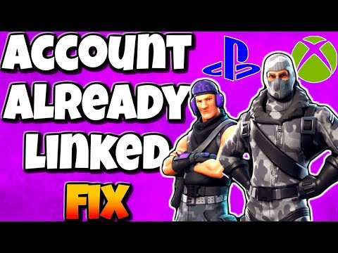 FORTNITE - HOW TO FIX PSN/XBOX LIVE Account Already Linked To Another Epic Games Account - PS4 XBOX