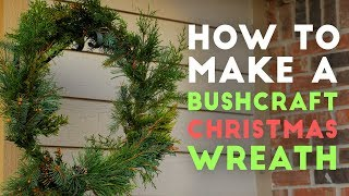 How to make a Bushcraft Wreath using Natural Materials 4K