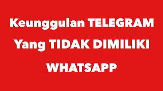 Keunggulan TELEGRAM Yang TIDAK Dimiliki WHATSAPP #CurhatTekno