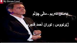 Adnan karim - mali cholm kurdish lyrics