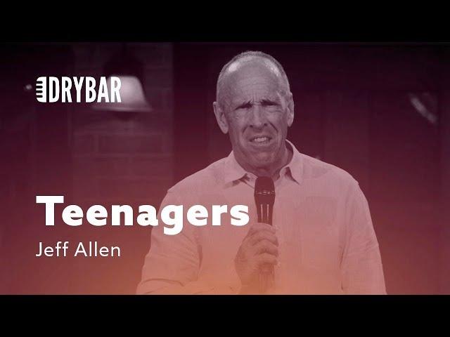 Why Teenagers Are God's Revenge. Jeff Allen