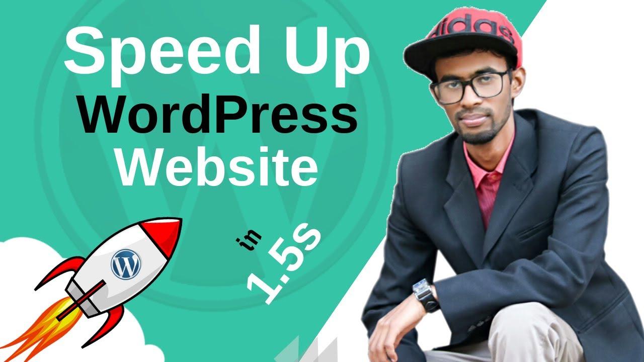 Speed Up Your WordPress Website in 1.5 Seconds Loading Speed