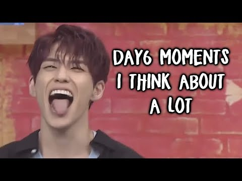 Day6 moments I think about a lot