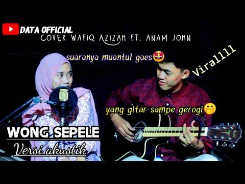 wong-sepele-versi-akustik-cover-by-wafiq-azizah-ft.-anam-john