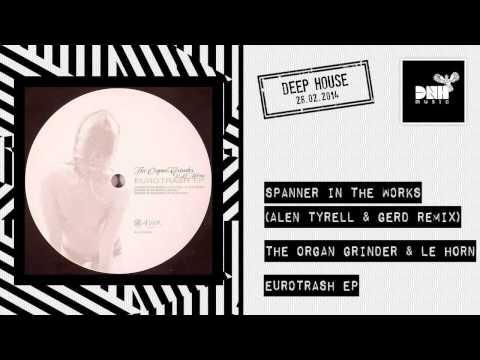 The Organ Grinder & Le Horn - Spanner In The Works (Alden Tyrell & Gerd Remix)